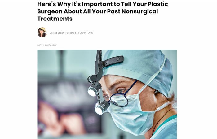 Here's Why It's Important to Tell Your Plastic Surgeon About All Your Past Nonsurgical Treatments